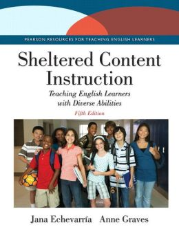 Sheltered Content Instruction: Teaching English Learners with Diverse Abilities with Video-Enhanced Pearson eText -- Access Card Package