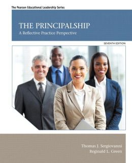 The Principalship: A Reflective Practice Perspective, Enhanced Pearson eText with Loose-Leaf Version -- Access Card Package