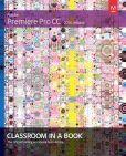 Book Cover Image. Title: Adobe Premiere Pro CC Classroom in a Book (2014 release), Author: Maxim Jago