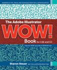 Book Cover Image. Title: The Adobe Illustrator WOW! Book for CS6 and CC, Author: Sharon Steuer