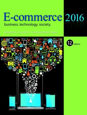 E-Commerce 2016: Business, Technology, Society