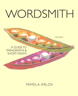 Wordsmith: A Guide to Paragraphs and Short Essays Plus MyWritingLab with eText -- Access Card Package