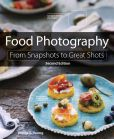 Book Cover Image. Title: Food Photography:  From Snapshots to Great Shots, Author: Nicole S. Young