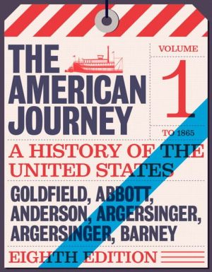 American Journey: A History of the United States, The, Volume 1 To 1877