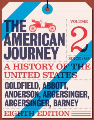 American Journey: A History of the United States, The, Volume 2 (Since 1865)