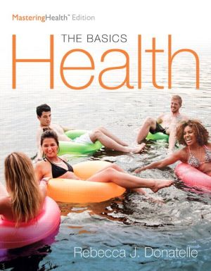 Health: The Basics, The MasteringHealth Edition Plus MasteringHealth with eText -- Access Card Package