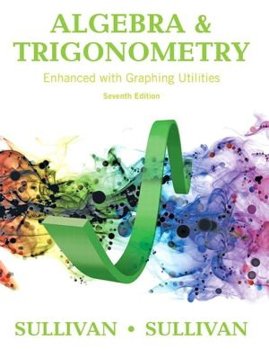 Algebra and Trigonometry Enhanced with Graphing Utilities Plus MyMathLab with Pearson eText -- Access Card Package