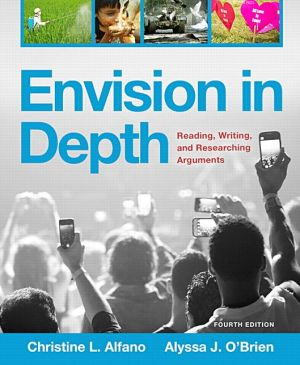 Envision in Depth: Reading, Writing, and Researching Arguments Plus MyWritingLab with Pearson eText- Access Card Package