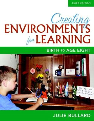 Creating Environments for Learning: Birth to Age Eight, with Enhanced Pearson eText -- Access Card Package