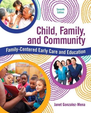 Child, Family, and Community: Family-Centered Early Care and Education, Enhanced Pearson eText -- Access Card Package