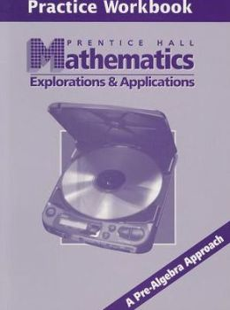 Mathematics Explorations & Applications Practice Wkbk 1999C