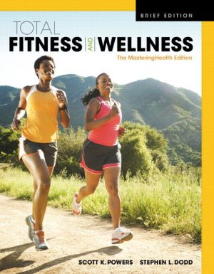 Total Fitness & Wellness, The MasteringHealth Edition, Brief Edition Plus MasteringHealth with eText -- Access Card Package