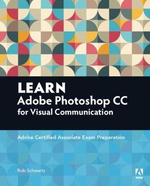 Learn Visual Communication Using Adobe Photoshop CC