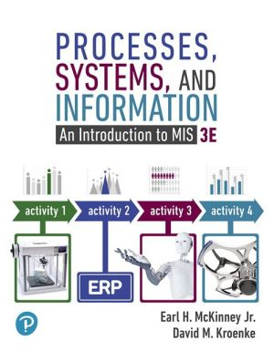Processes, Systems, and Information: An Introduction to MIS, Student Value Edition