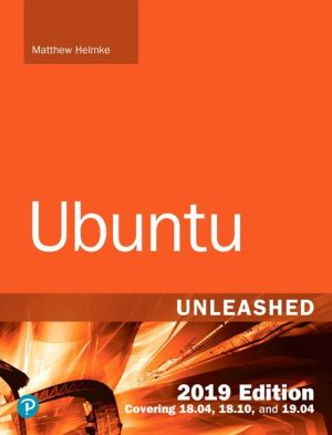 Book Ubuntu Unleashed 2019 Edition: Covering 18.04, 18.10, 19.04