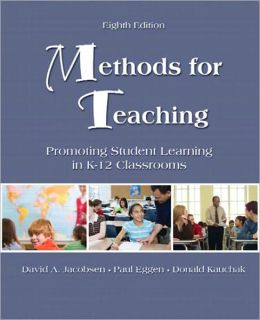 Methods for Teaching: Promoting Student Learning in K-12 Classrooms (with MyEducationLab)