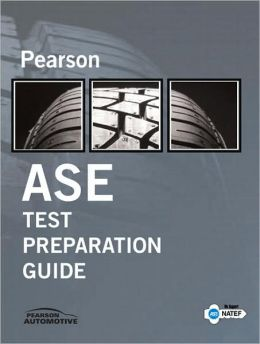Pearson/MOTOR Automotive Service Excellence Test Prep Guide