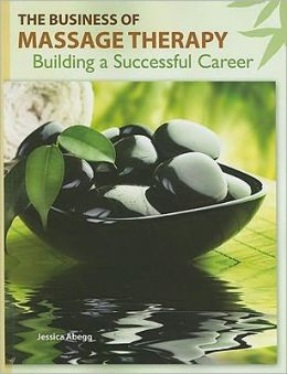 The Business of Massage Therapy: Building a Successful Career