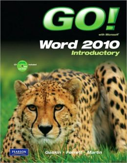 GO! with Microsoft Word 2010 Introductory (with CD-ROM)