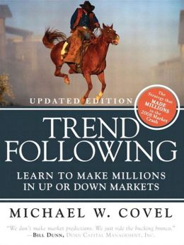 Trend Following (Updated Edition): Learn to Make Millions in Up or Down Markets,
