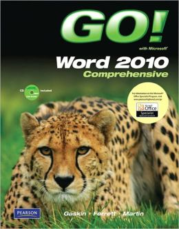 Go! With Microsoft Word 2010, Comprehensive[Paperb...