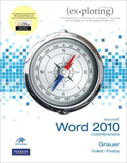 Exploring Microsoft Office Word 2010 Comprehensive
