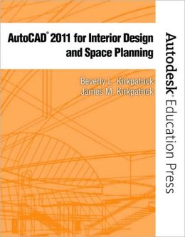 AutoCAD 2011 for Interior Design & Space Planning