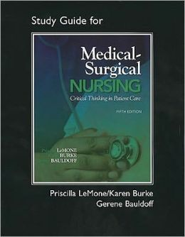 Student Study Guide for Medical-Surgical Nursing: Critical Thinking in Patient Care