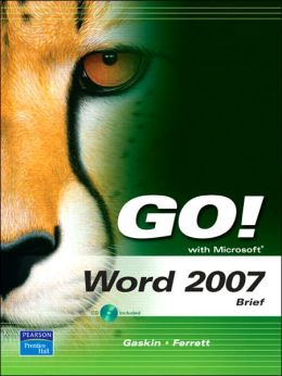Go! with Microsoft Word 2007, Brief Edition