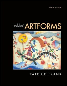 Prebles' Artforms: An Introduction to the Visual Arts [With CDROM]