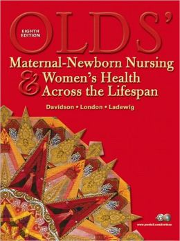 Olds' Maternal-Newborn Nursing & Women Health Across the Lifespan [With Workbook]