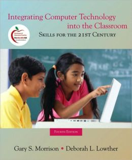 Integrating Computer Technology into the Classroom: Skills for the 21st Century