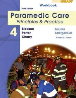 Student Workbook for Paramedic Care: Principles & Practice Volume 4: Trauma Emergencies
