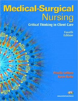Medical-Surgical Nursing: Critical Thinking in Client Care, Single Volume Value Package (includes Student Study Guide for Medical-Surgical Nursing: Critical Thinking in Client Care, Single Volume)