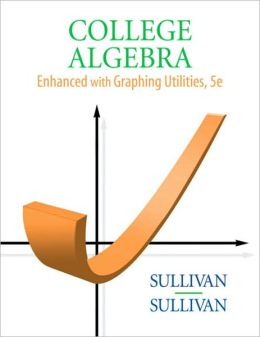 College Algebra: Enhanced with Graphing Utilities