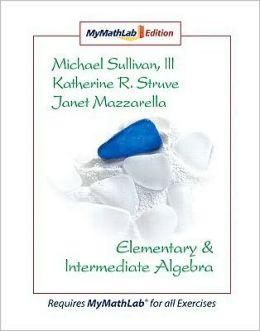 Elementary & Intermediate Algebra MyMathLab Edition