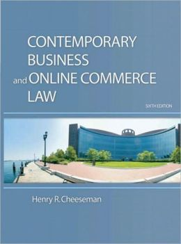 Contemporary Business and Online Commerce Law: Legal, Internet, Ethical, and Global Environments