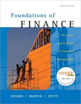 Foundations of Finance: The Logic and Practice of Financial Management Value Package (includes Study Guide)