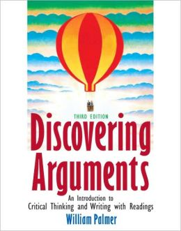 Discovering Arguments: An Introduction to Critical Thinking and Writing