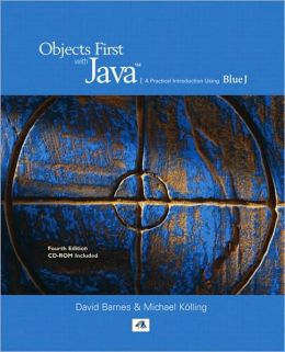 Objects First With Java: A Practical Introduction Using BluJ