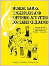 Musical Games, Fingerplays and Rhythmic Activities for Early Childhood