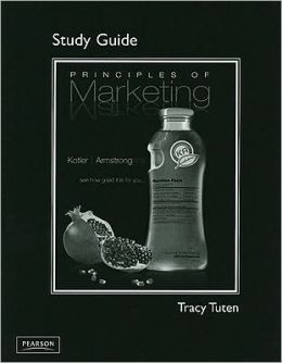 Study Guide, Principles of Marketing, Principles of Marketing for Principles of Marketing