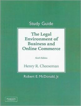 The Study Guide for The Legal Environment of Business and Online Commerce Description for Legal Environment of Business and Online Commerce