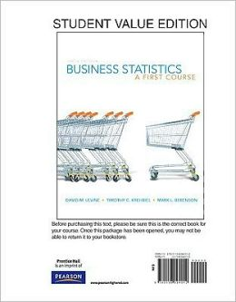 Business Statistics: A First Course, Student Value Edition