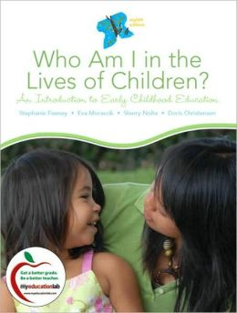 Who Am I in the Lives of Children?: An Introduction to Early Childhood Education