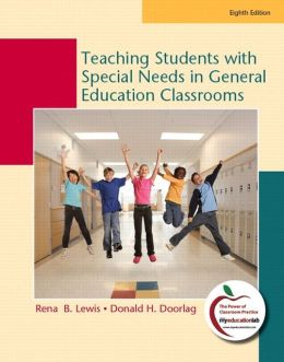 Teaching Students with Special Needs in General Education Classrooms (with MyEducationLab)