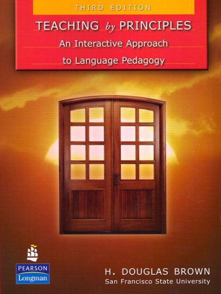 Teaching by Principles: An Interactive Approach to Language Pedagogy