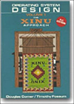 Operating System Design: The Xinu Design