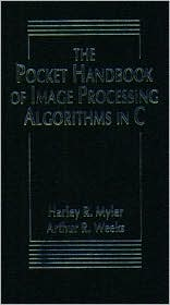 The Pocket Handbook of Image Processing Algorithms In C