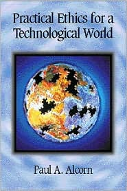 Practical Ethics for a Technological World